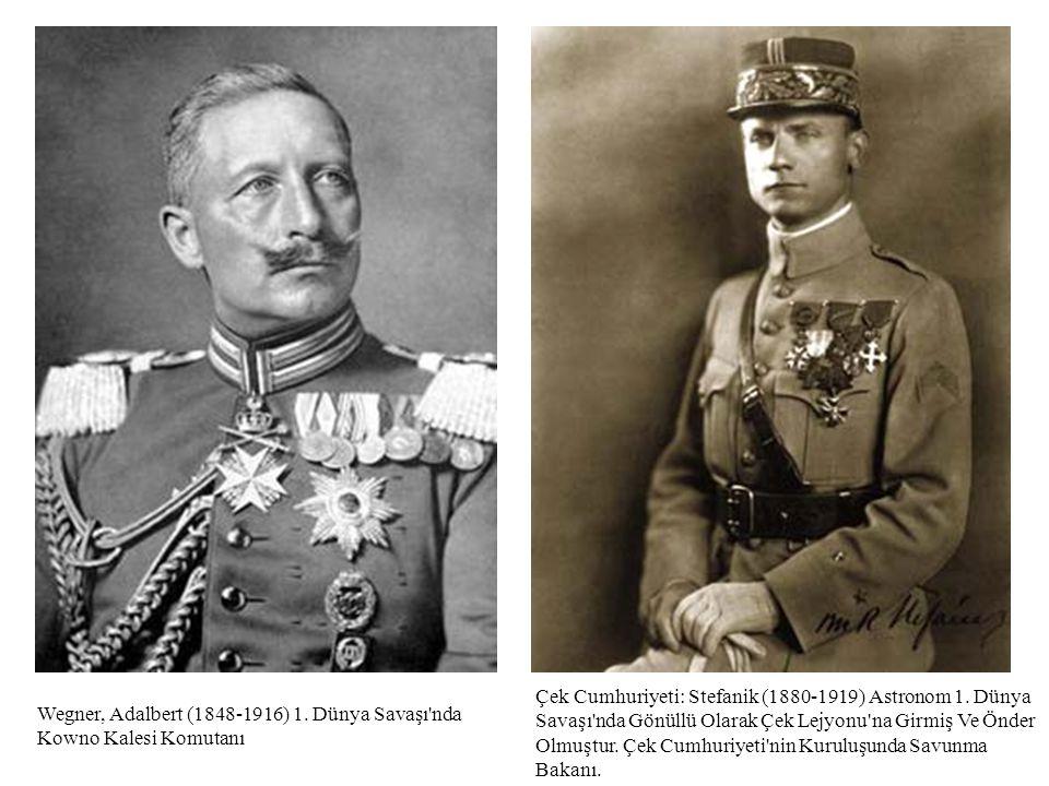 Wegner, Adalbert (1848-1916) 1. Dünya Savaşı nda Kowno Kalesi Komutanı.