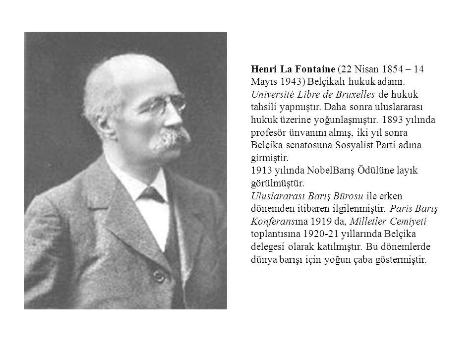 Henri La Fontaine (22 Nisan 1854 – 14 Mayıs 1943) Belçikalı hukuk adamı.