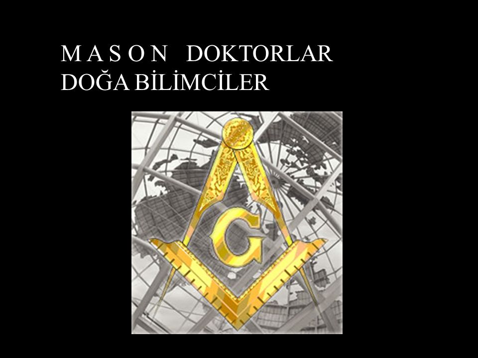 M A S O N DOKTORLAR DOĞA BİLİMCİLER