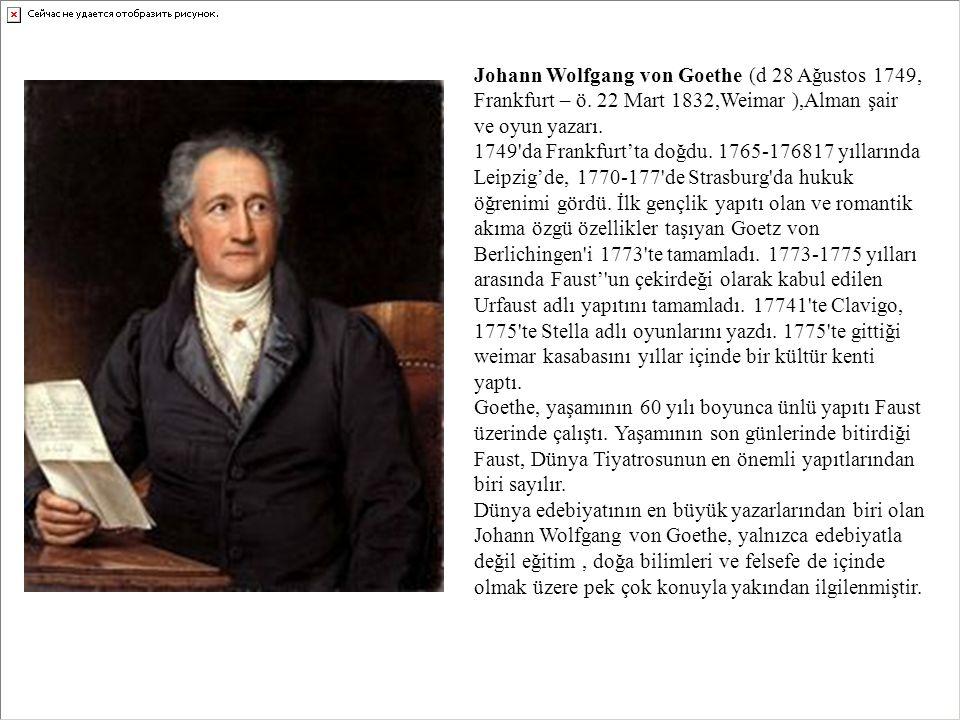 Johann Wolfgang von Goethe (d 28 Ağustos 1749, Frankfurt – ö