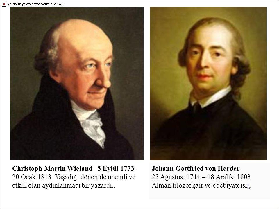 Christoph Martin Wieland 5 Eylül 1733-20 Ocak 1813 Yaşadığı dönemde önemli ve etkili olan aydınlanmacı bir yazardı..