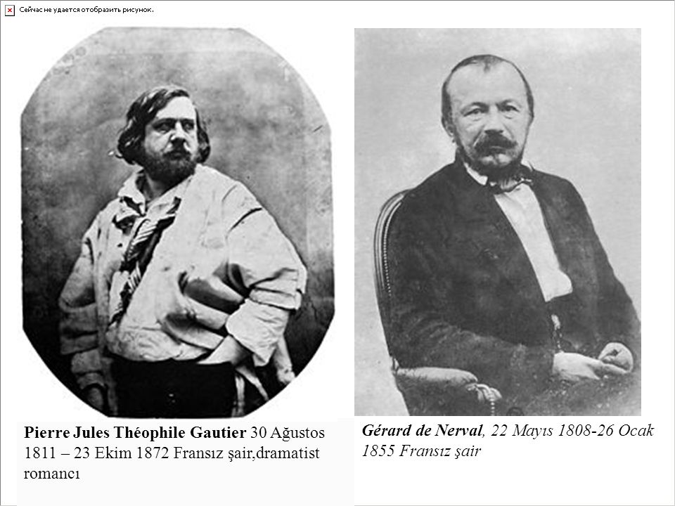 Pierre Jules Théophile Gautier 30 Ağustos 1811 – 23 Ekim 1872 Fransız şair,dramatist romancı