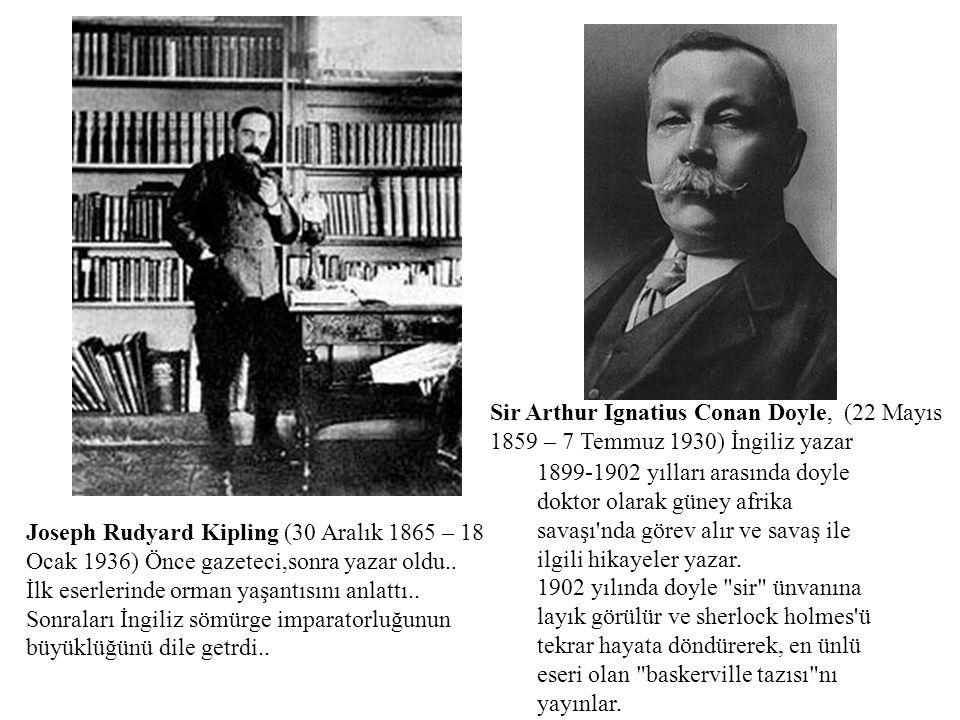 Sir Arthur Ignatius Conan Doyle, (22 Mayıs 1859 – 7 Temmuz 1930) İngiliz yazar