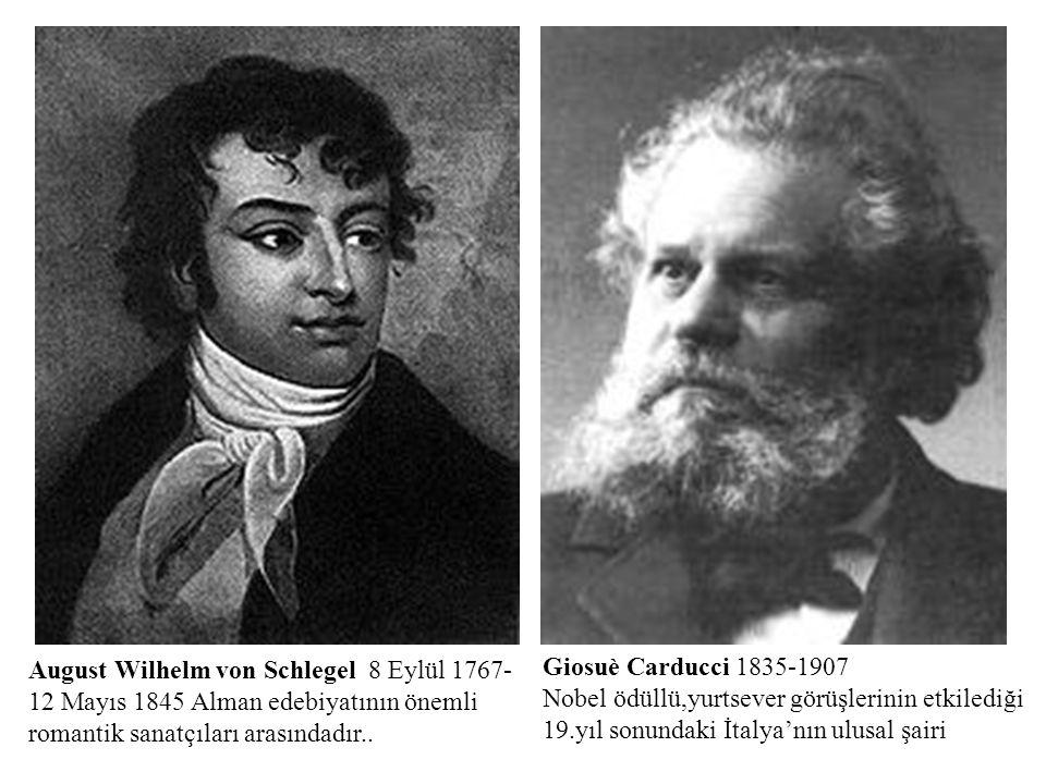 August Wilhelm von Schlegel 8 Eylül 1767-12 Mayıs 1845 Alman edebiyatının önemli romantik sanatçıları arasındadır..
