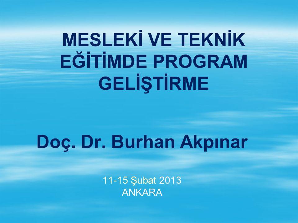 Doç. Dr. Burhan Akpınar 11-15 Şubat 2013 ANKARA