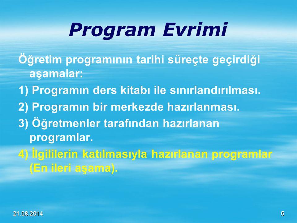 Program Evrimi Öğretim programının tarihi süreçte geçirdiği aşamalar: