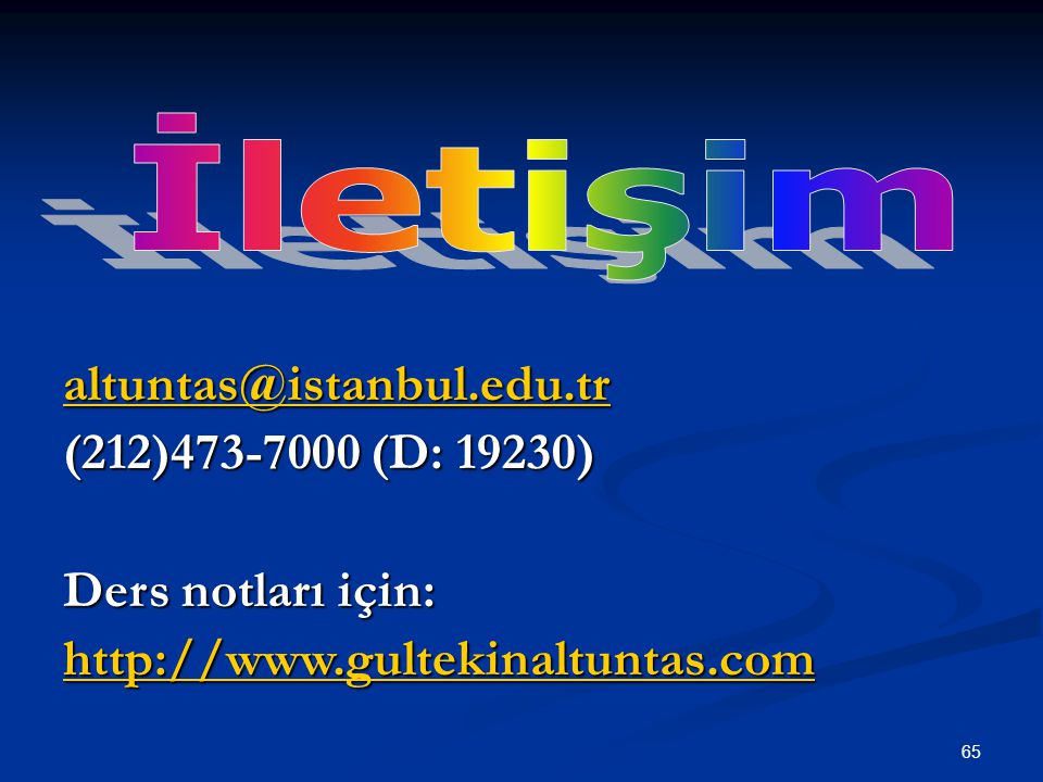 İletişim altuntas@istanbul.edu.tr (212)473-7000 (D: 19230)