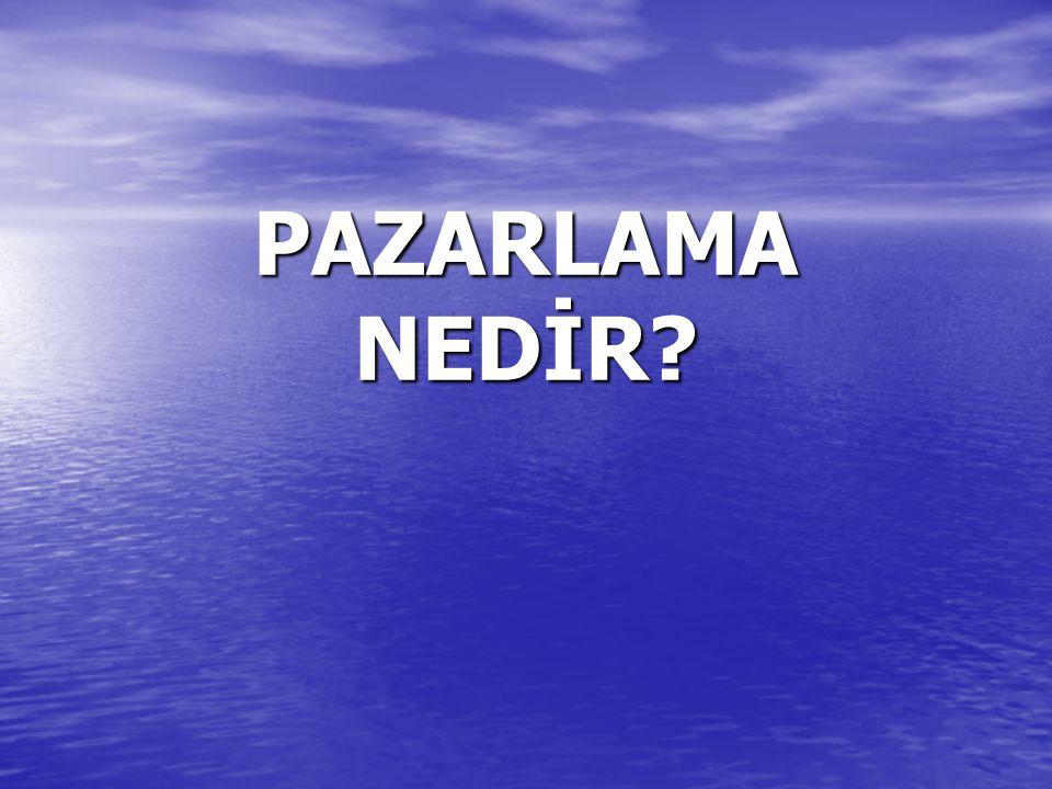 PAZARLAMA NEDİR