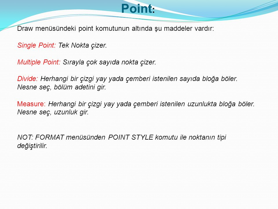 Point: Draw menüsündeki point komutunun altında şu maddeler vardır: