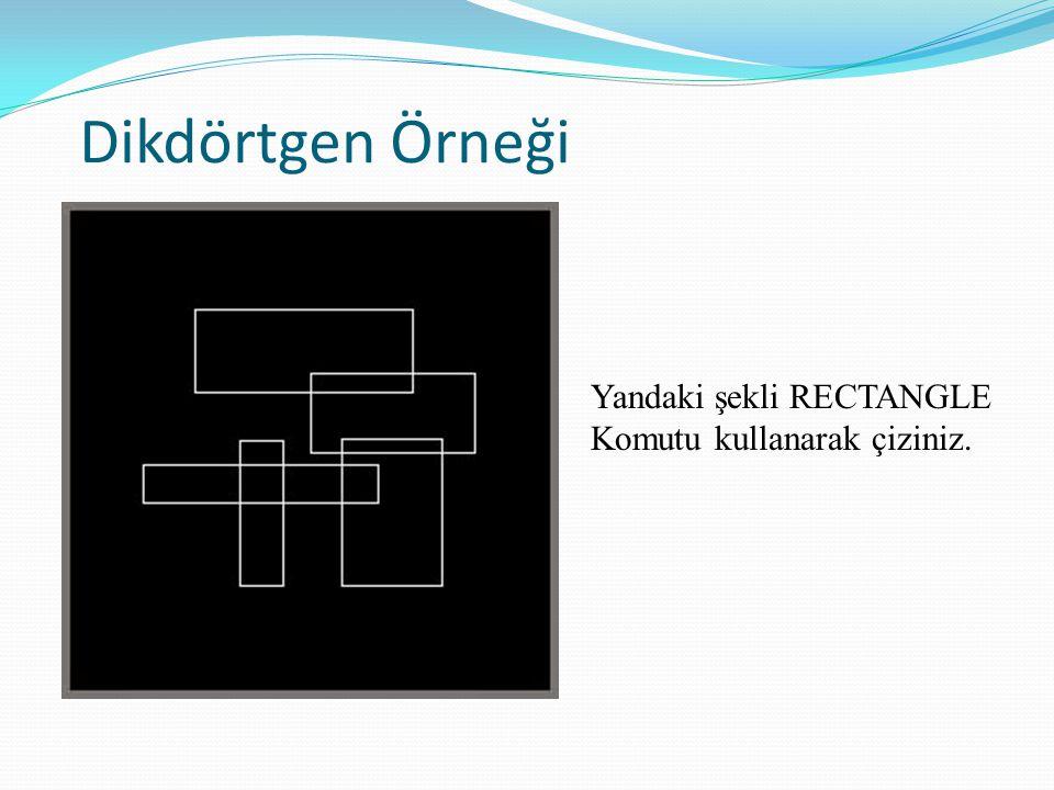 Dikdörtgen Örneği Yandaki şekli RECTANGLE Komutu kullanarak çiziniz.