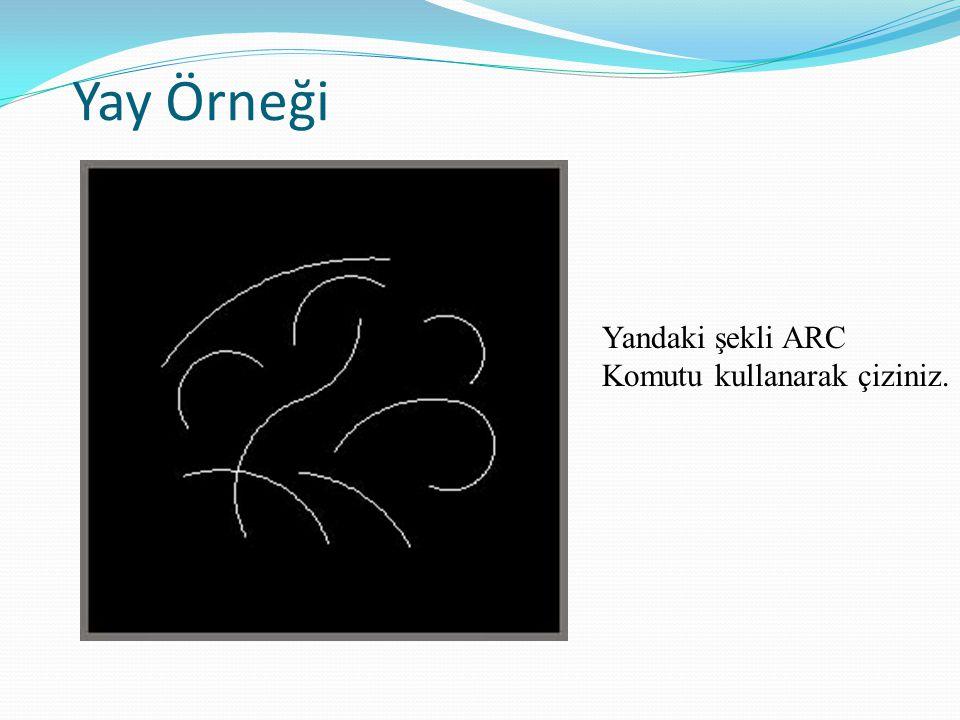 Yay Örneği Yandaki şekli ARC Komutu kullanarak çiziniz.