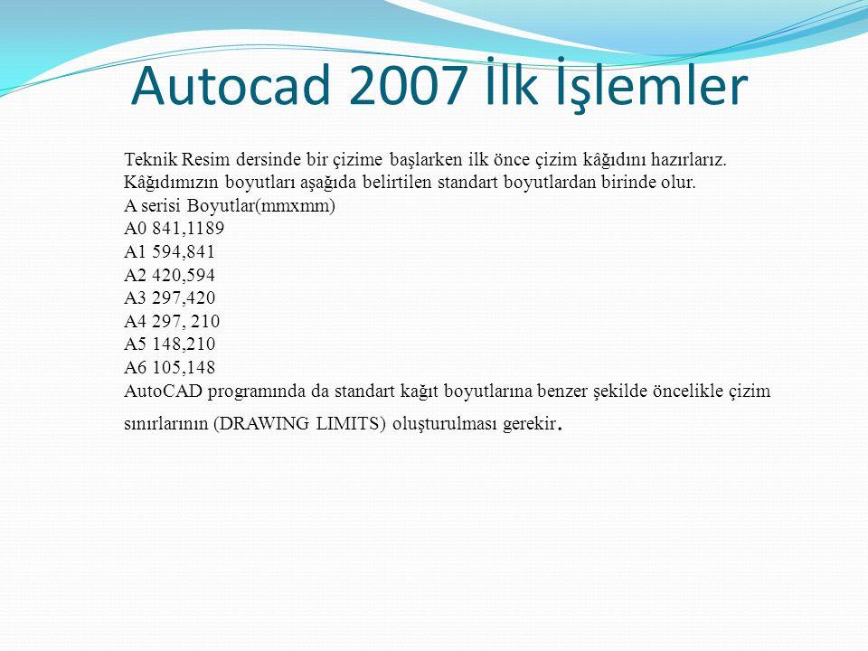 Autocad 2007 İlk İşlemler