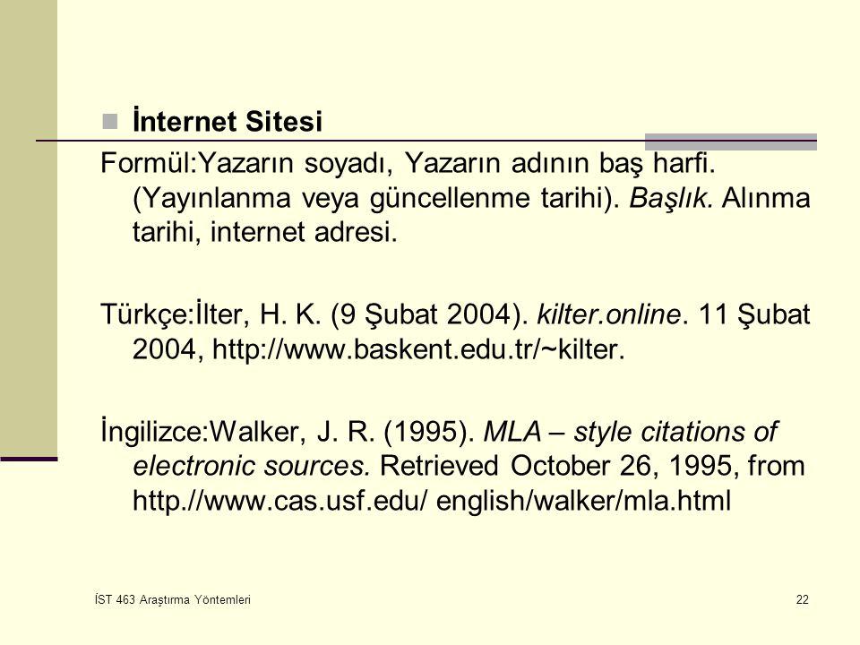 İnternet Sitesi Formül:Yazarın soyadı, Yazarın adının baş harfi. (Yayınlanma veya güncellenme tarihi). Başlık. Alınma tarihi, internet adresi.