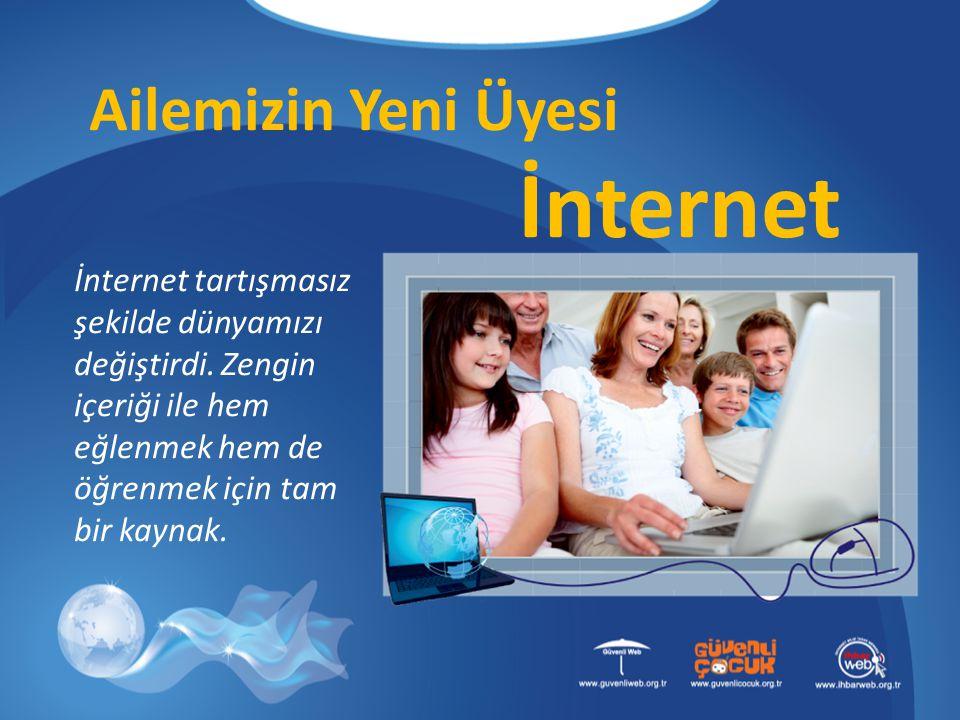 İnternet Ailemizin Yeni Üyesi