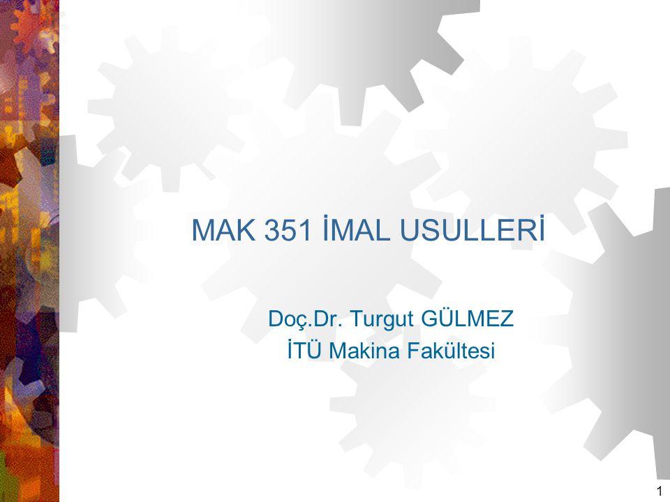 Doç.Dr. Turgut GÜLMEZ İTÜ Makina Fakültesi