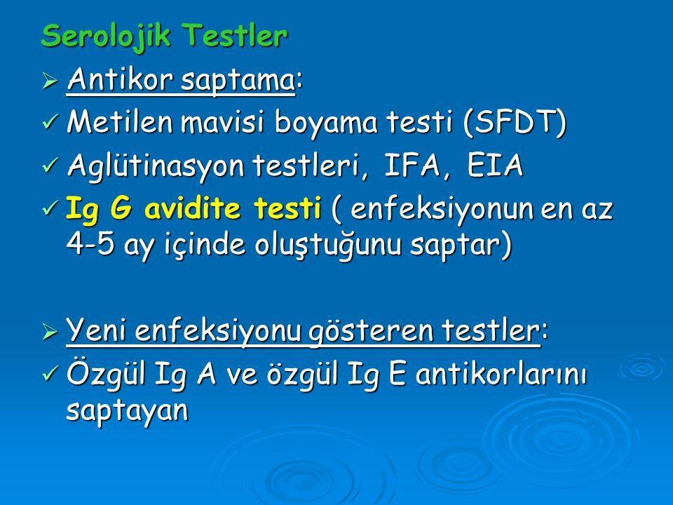 Serolojik Testler Antikor saptama: Metilen mavisi boyama testi (SFDT) Aglütinasyon testleri, IFA, EIA.