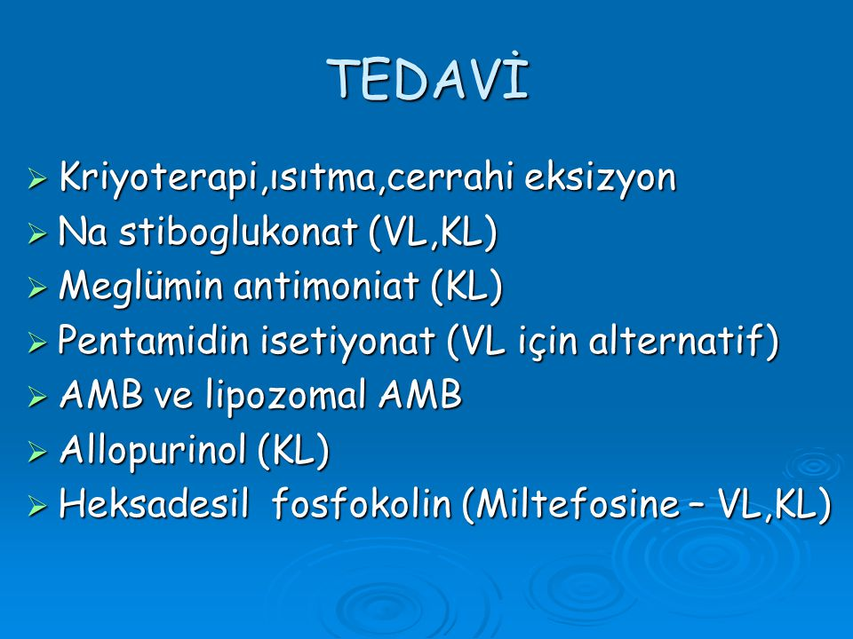 TEDAVİ Kriyoterapi,ısıtma,cerrahi eksizyon Na stiboglukonat (VL,KL)