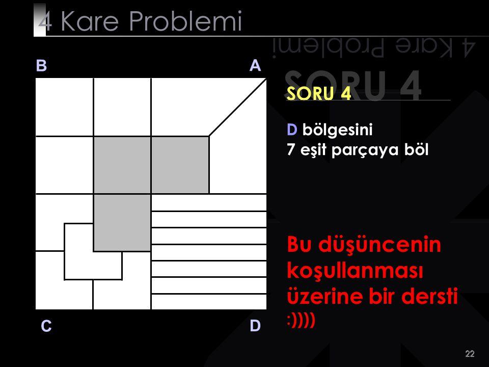 SORU 4 4 Kare Problemi 4 Kare Problemi