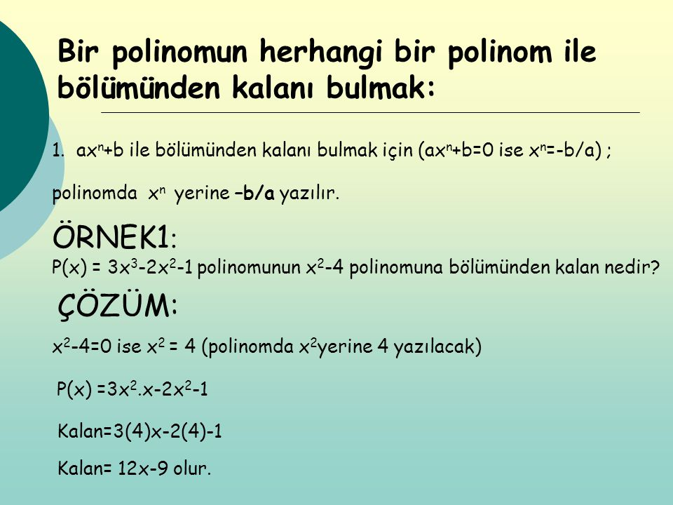 Bir polinomun herhangi bir polinom ile bölümünden kalanı bulmak: