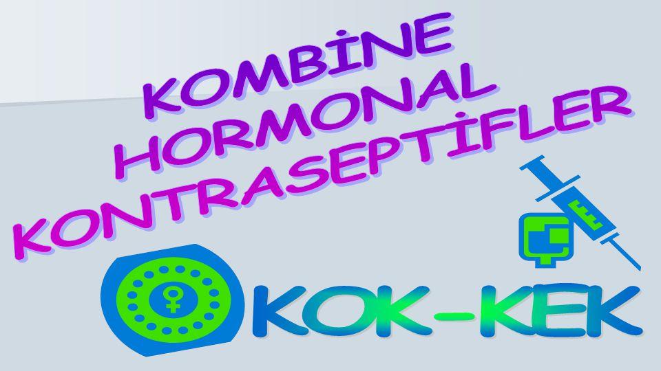 KOMBİNE HORMONAL KONTRASEPTİFLER KOK-KEK