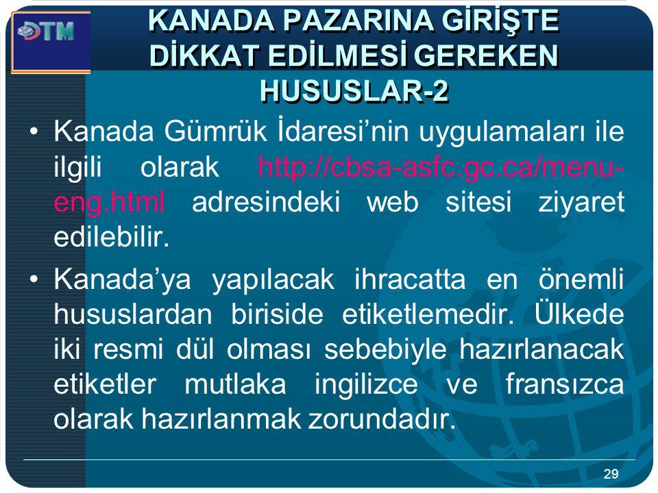 KANADA PAZARINA GİRİŞTE DİKKAT EDİLMESİ GEREKEN HUSUSLAR-2