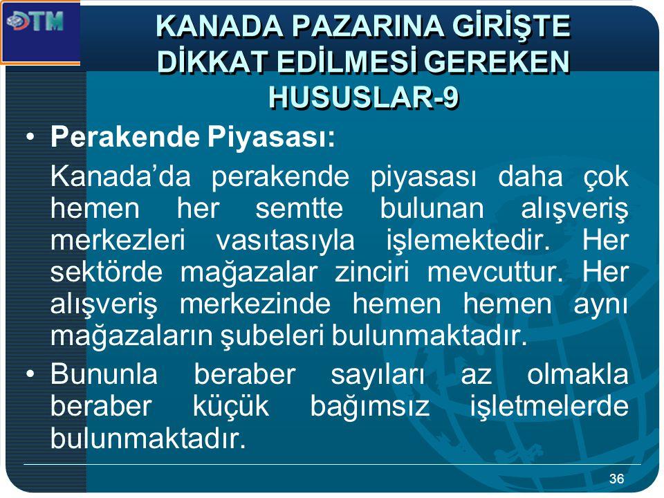 KANADA PAZARINA GİRİŞTE DİKKAT EDİLMESİ GEREKEN HUSUSLAR-9