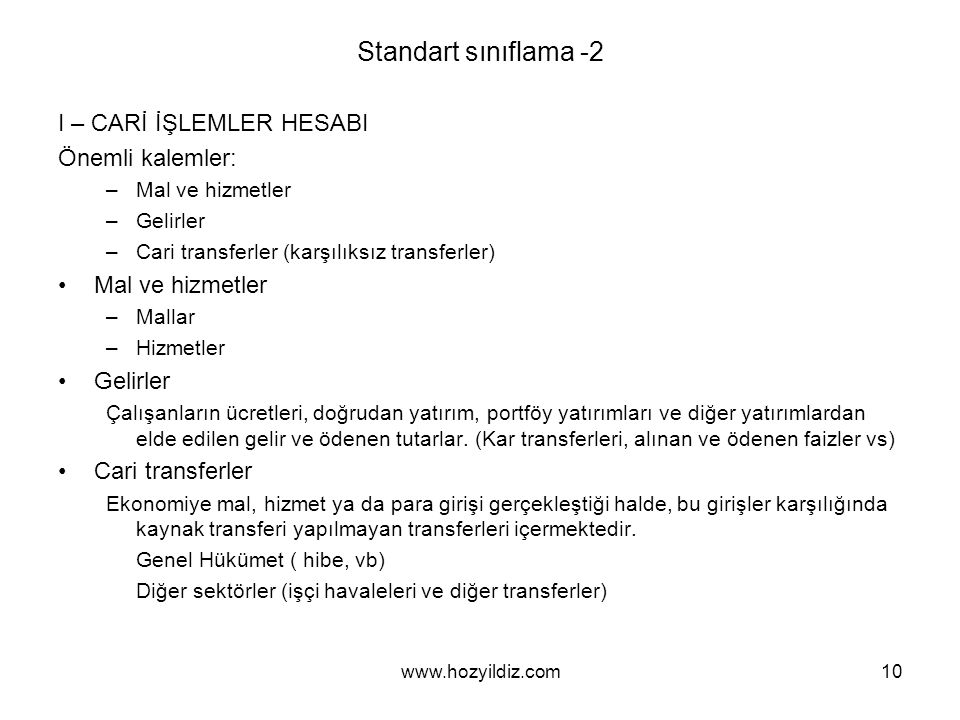 Standart sınıflama -2 I – CARİ İŞLEMLER HESABI Önemli kalemler: