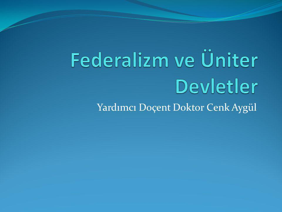 Federalizm ve Üniter Devletler