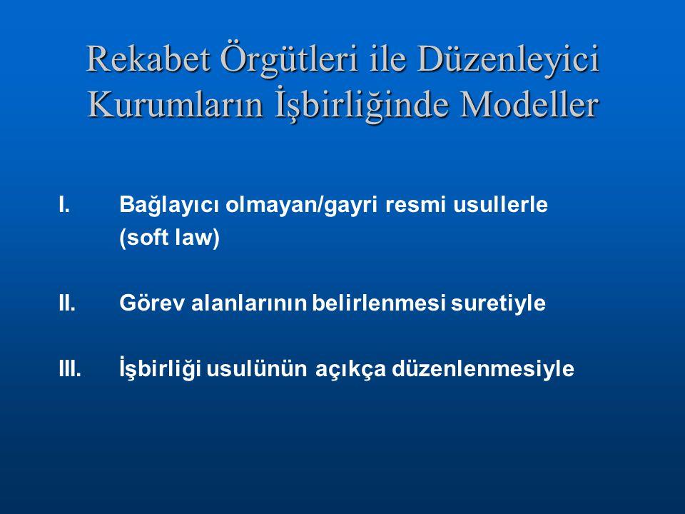 Rekabet Örgütleri ile Düzenleyici Kurumların İşbirliğinde Modeller