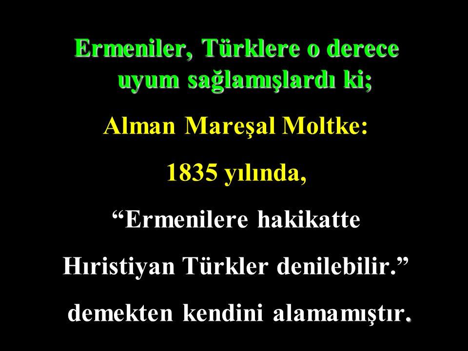 Ermeniler, Türklere o derece uyum sağlamışlardı ki;