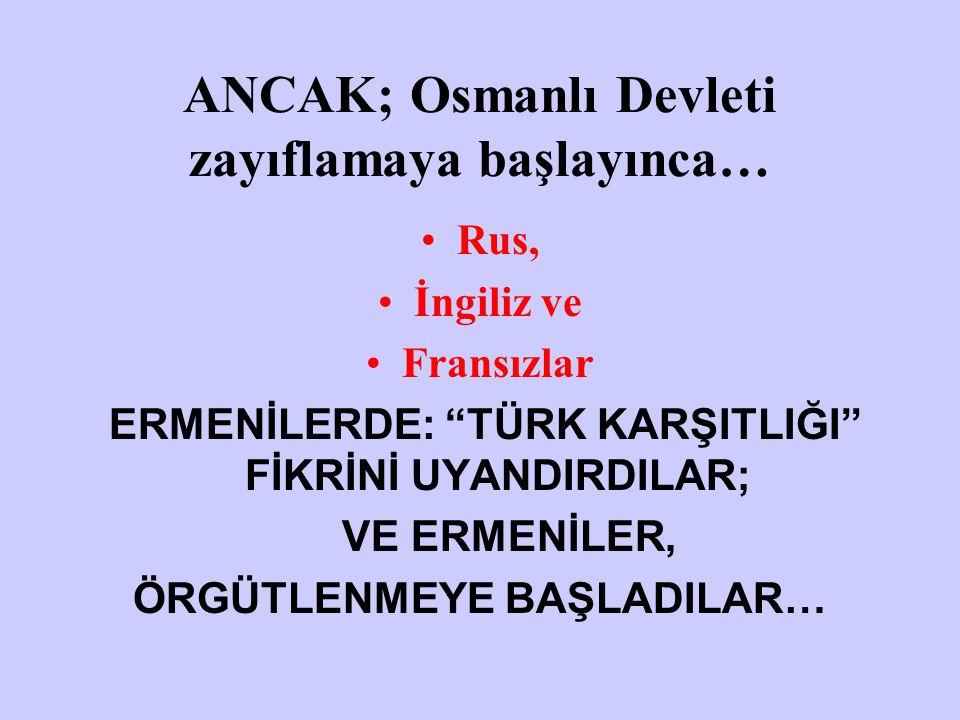 ANCAK; Osmanlı Devleti zayıflamaya başlayınca…