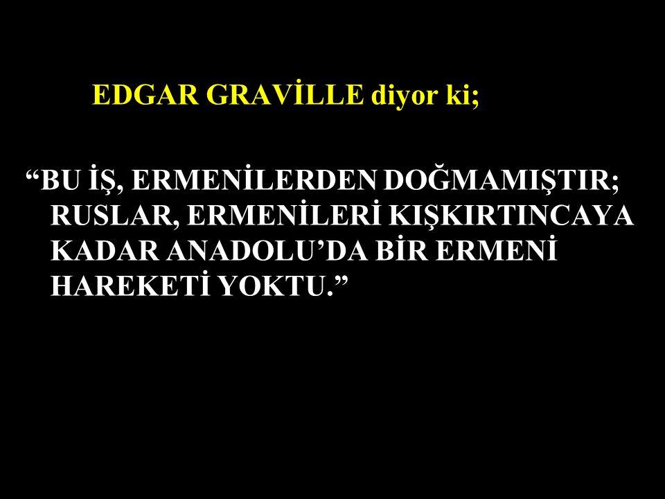 EDGAR GRAVİLLE diyor ki;