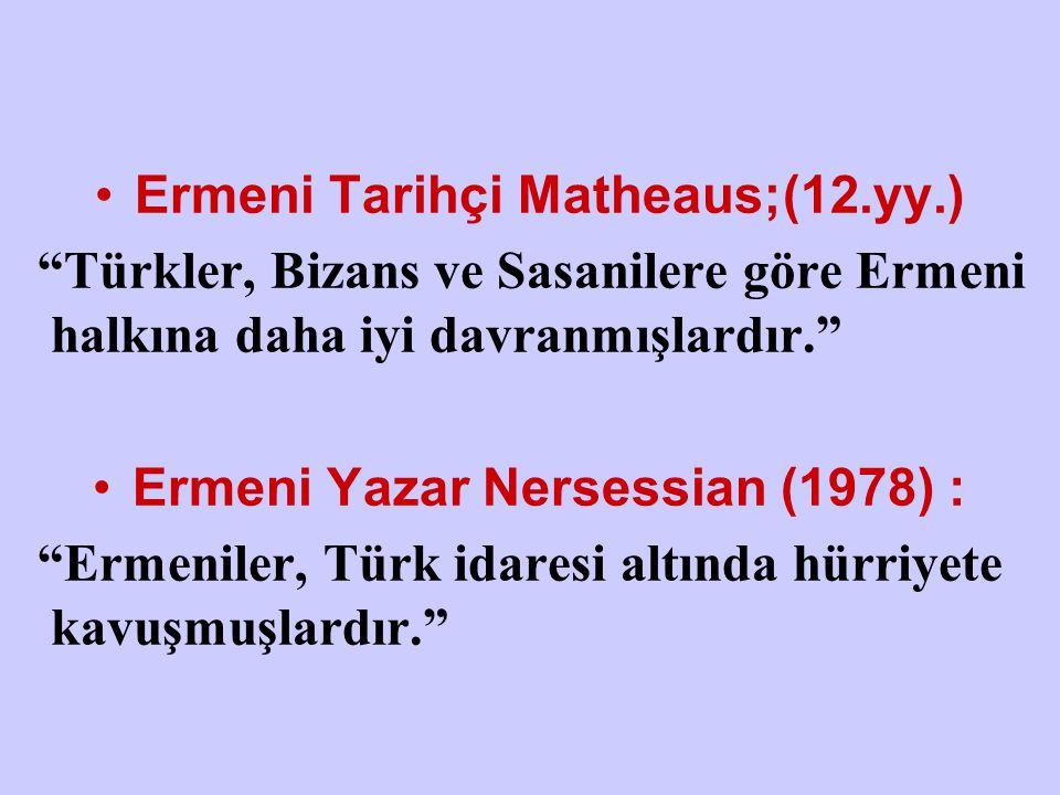 Ermeni Tarihçi Matheaus;(12.yy.) Ermeni Yazar Nersessian (1978) :