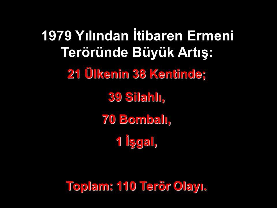 1979 Yılından İtibaren Ermeni Teröründe Büyük Artış: