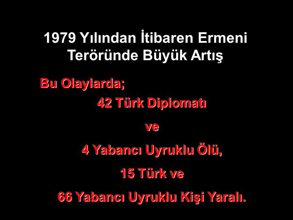 1979 Yılından İtibaren Ermeni Teröründe Büyük Artış