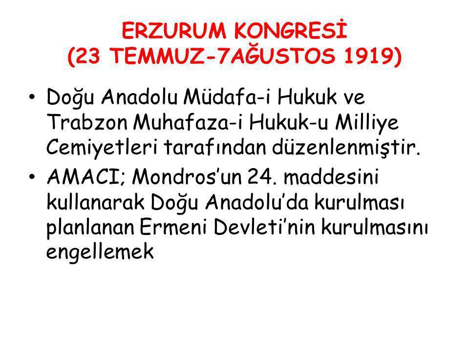 ERZURUM KONGRESİ (23 TEMMUZ-7AĞUSTOS 1919)