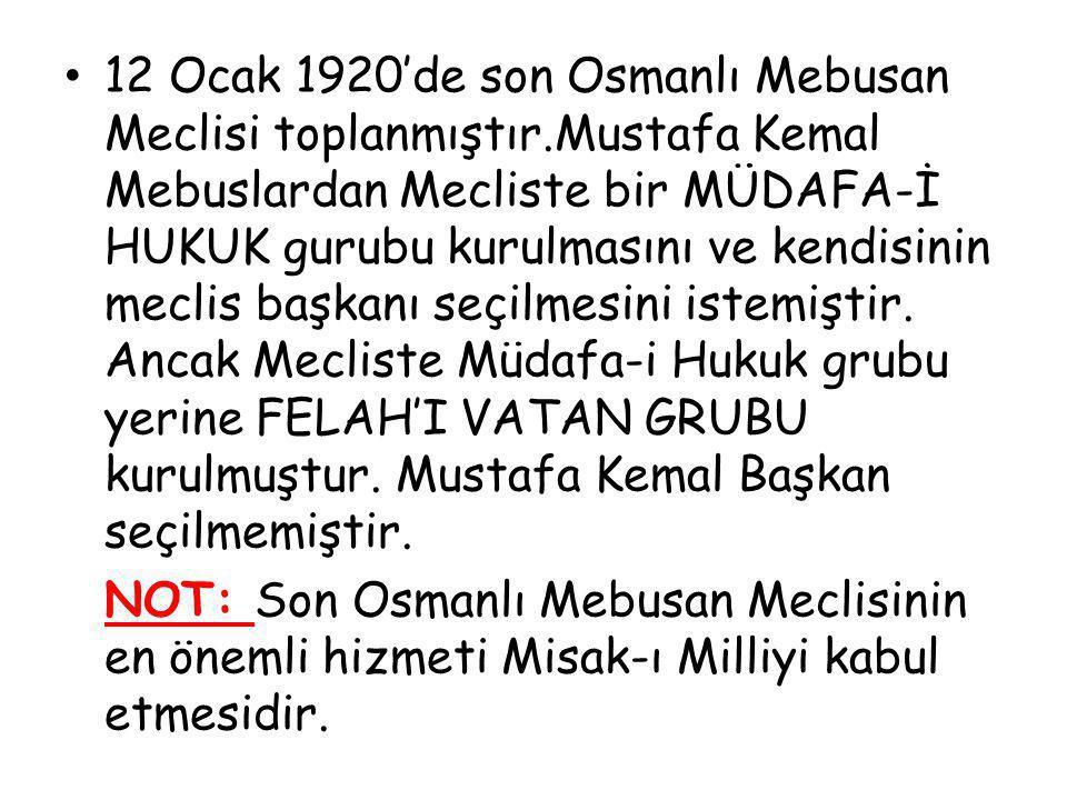 12 Ocak 1920'de son Osmanlı Mebusan Meclisi toplanmıştır