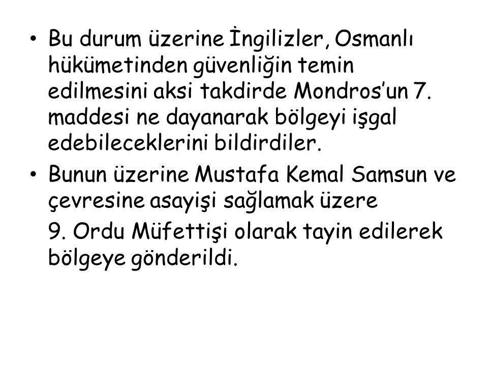 Bu durum üzerine İngilizler, Osmanlı hükümetinden güvenliğin temin edilmesini aksi takdirde Mondros'un 7. maddesi ne dayanarak bölgeyi işgal edebileceklerini bildirdiler.