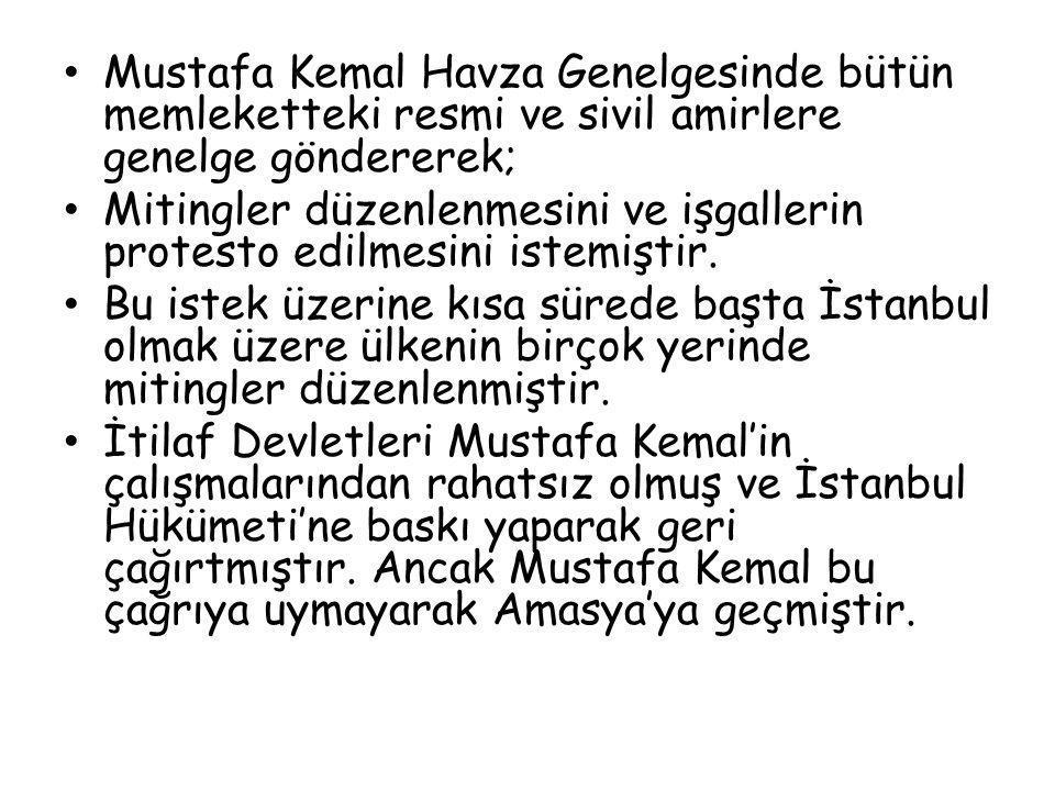 Mustafa Kemal Havza Genelgesinde bütün memleketteki resmi ve sivil amirlere genelge göndererek;