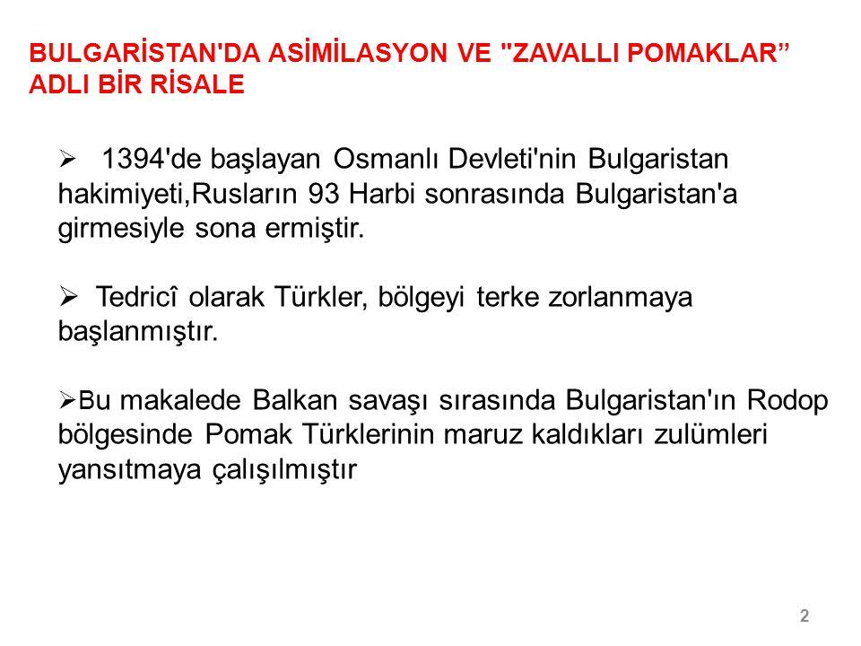 Tedricî olarak Türkler, bölgeyi terke zorlanmaya başlanmıştır.