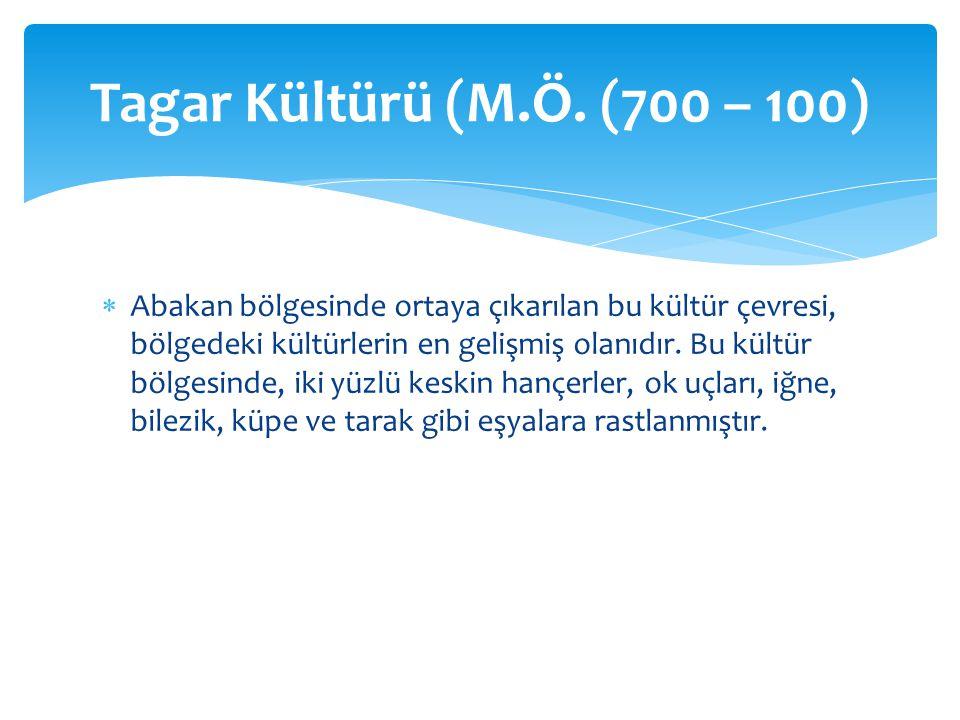 Tagar Kültürü (M.Ö. (700 – 100)