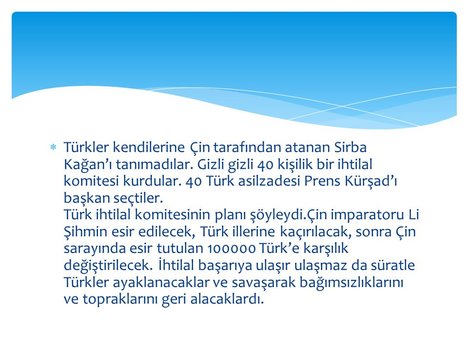 Türkler kendilerine Çin tarafından atanan Sirba Kağan'ı tanımadılar