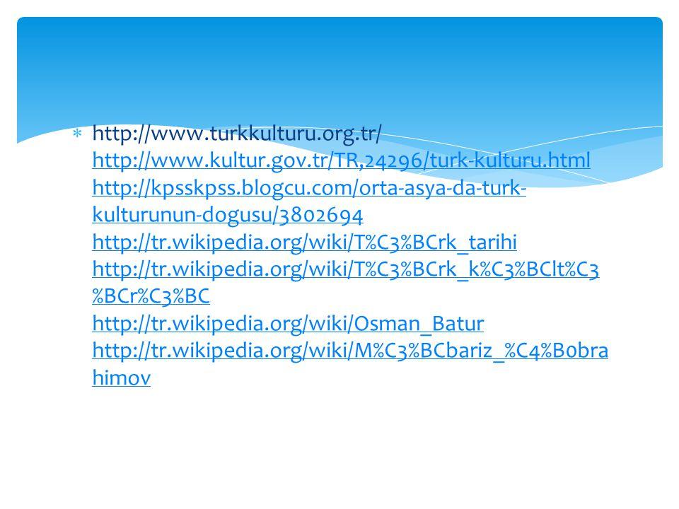 http://www. turkkulturu. org. tr/ http://www. kultur. gov