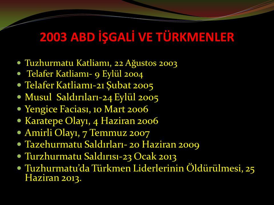 2003 ABD İŞGALİ VE TÜRKMENLER