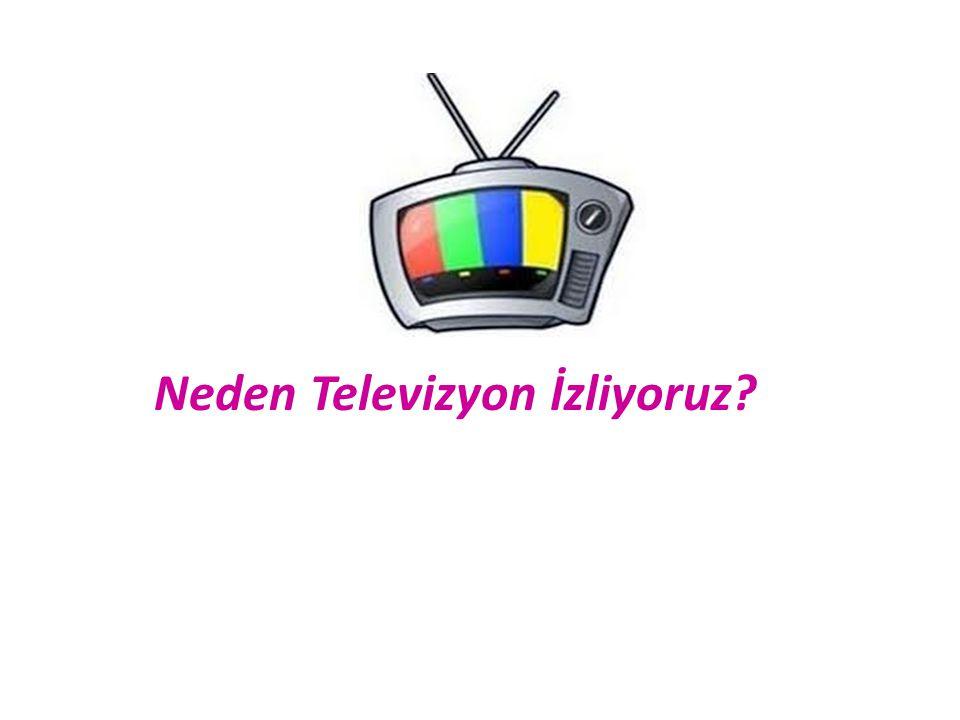 Neden Televizyon İzliyoruz