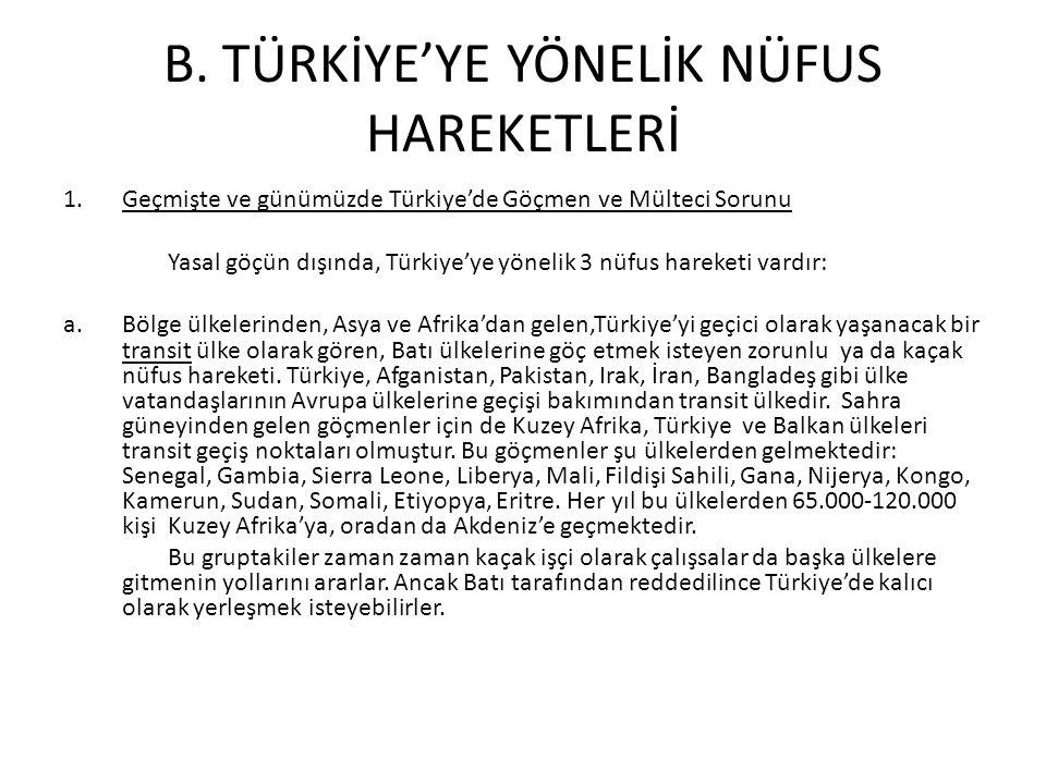 B. TÜRKİYE'YE YÖNELİK NÜFUS HAREKETLERİ