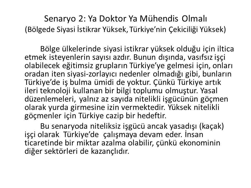 Senaryo 2: Ya Doktor Ya Mühendis Olmalı (Bölgede Siyasi İstikrar Yüksek, Türkiye'nin Çekiciliği Yüksek)