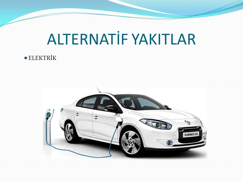 ALTERNATİF YAKITLAR ELEKTRİK