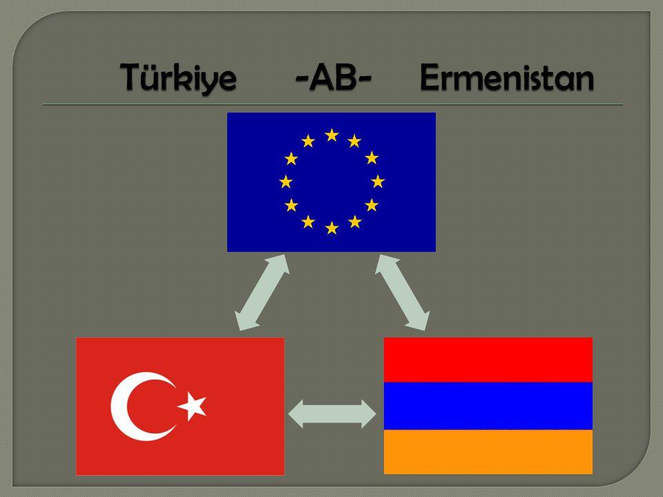 Türkiye -AB- Ermenistan