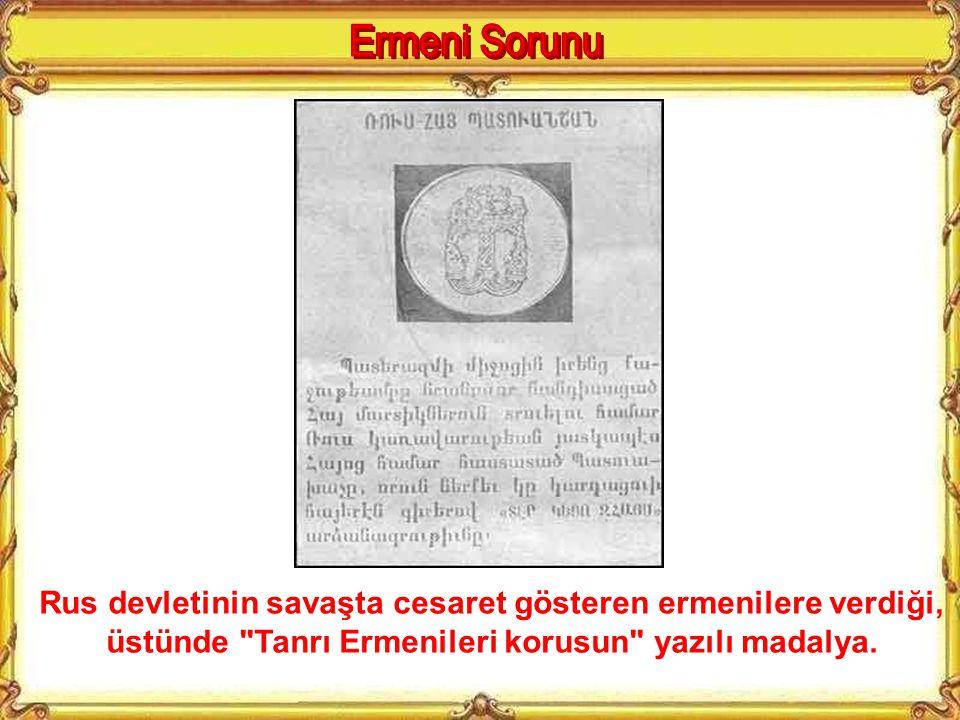 Ermeni Sorunu Rus devletinin savaşta cesaret gösteren ermenilere verdiği, üstünde Tanrı Ermenileri korusun yazılı madalya.